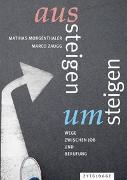 Cover-Bild zu Aussteigen - Umsteigen von Morgenthaler, Mathias