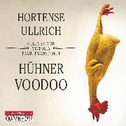 Cover-Bild zu Ullrich, Hortense: Hühner-Voodoo (Audio Download)