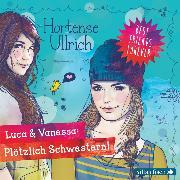 Cover-Bild zu Ullrich, Hortense: Best Friends Forever: Luca & Vanessa: Plötzlich Schwestern! (Audio Download)