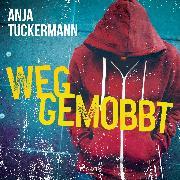 Cover-Bild zu Weggemobbt (Audio Download) von Tuckermann, Anja