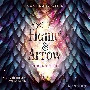 Cover-Bild zu Flame & Arrow 1: Drachenprinz (Audio Download) von Grauer, Sandra