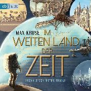 Cover-Bild zu Im weiten Land der Zeit (Audio Download) von Kruse, Max