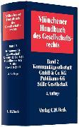 Cover-Bild zu Bd. 02: Münchener Handbuch des Gesellschaftsrechts Bd. 2: Kommanditgesellschaft, GmbH & Co. KG, Publikums-KG, Stille Gesellschaft - Münchener Handbuch des Gesellschaftsrechts von Gummert, Hans (Hrsg.)