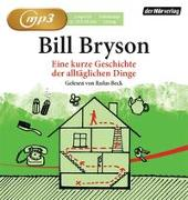 Cover-Bild zu Eine kurze Geschichte der alltäglichen Dinge von Bryson, Bill