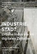 Cover-Bild zu Hosoya, Hiromi (Hrsg.): Industrie.Stadt