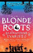 Cover-Bild zu Evaristo, Bernardine: Blonde Roots