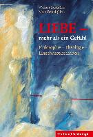 Cover-Bild zu Schüßler, Werner (Hrsg.): LIEBE - mehr als ein Gefühl