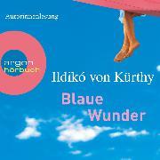 Cover-Bild zu Kürthy, Ildikó von: Blaue Wunder (Audio Download)