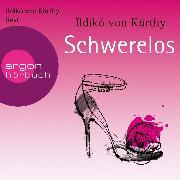 Cover-Bild zu Kürthy, Ildikó von: Schwerelos (Audio Download)