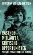 Cover-Bild zu Schultz-Gerstein, Christian: Rasende Mitläufer, kritische Opportunisten
