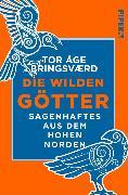 Cover-Bild zu Bringsværd, Tor Åge: Die wilden Götter (eBook)