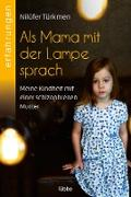 Cover-Bild zu Türkmen, Nilüfer: Als Mama mit der Lampe sprach (eBook)