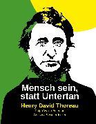 Cover-Bild zu Thoreau, Henry David: Mensch sein, statt Untertan (eBook)