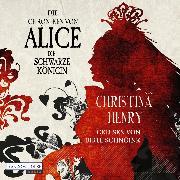 Cover-Bild zu Henry, Christina: Die Chroniken von Alice - Die Schwarze Königin (Audio Download)
