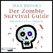 Cover-Bild zu Brooks, Max: Der Zombie Survival Guide (Audio Download)