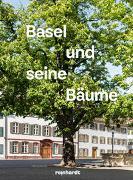 Cover-Bild zu Basel und seine Bäume von Liebendörfer, Helen
