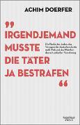Cover-Bild zu Irgendjemand musste die Täter ja bestrafen von Doerfer, Achim