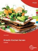 Cover-Bild zu Kreativ Kochen lernen Modul B von Richter, Rita