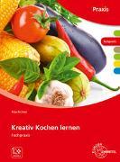 Cover-Bild zu Kreativ Kochen lernen von Richter, Rita