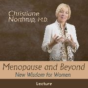 Cover-Bild zu M.D., Christiane Northrup: Menopause and Beyond (Audio Download)