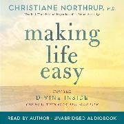 Cover-Bild zu Northrup, Dr. Christiane: Making Life Easy (Audio Download)
