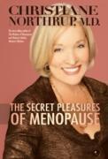 Cover-Bild zu Northrup, Christiane: The Secret Pleasures of Menopause (eBook)