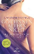 Cover-Bild zu Northrup, Christiane: Göttinnen altern nicht (eBook)