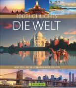Cover-Bild zu 100 Highlights Die Welt von Axel Pinck u.a.