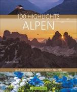 Cover-Bild zu 100 Highlights Alpen von Hüsler, Eugen E.