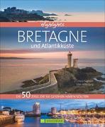 Cover-Bild zu Highlights Bretagne und Atlantikküste von Zaglitsch, Hans