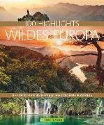 Cover-Bild zu 100 Highlights Wildes Europa von Berghoff, Jörg