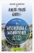 Cover-Bild zu Wochenend und Wohnmobil - Kleine Auszeiten im Rhein-Main-Gebiet von Wrba, Ernst