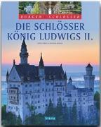 Cover-Bild zu Die Schlösser König Ludwigs II von Kühler, Michael