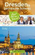 Cover-Bild zu Bruckmann Reiseführer Dresden & Sächsische Schweiz: Zeit für das Beste (eBook) von Wrba, Ernst