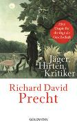 Cover-Bild zu Precht, Richard David: Jäger, Hirten, Kritiker