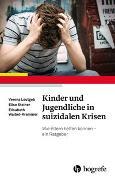Cover-Bild zu Kinder und Jugendliche in suizidalen Krisen von Leutgeb, Verena