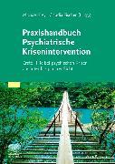 Cover-Bild zu Praxishandbuch Psychiatrische Krisenintervention von Frey, Michael