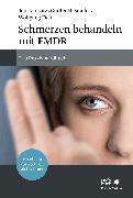 Cover-Bild zu Schmerzen behandeln mit EMDR (eBook) von Eich, Wolfgang
