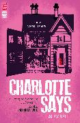 Cover-Bild zu Bell, Alex: Charlotte Says