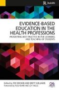 Cover-Bild zu Brown, Ted: Evidence-Based Education in the Health Professions (eBook)