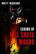 Cover-Bild zu Williams, Brett: Legend of Kill Creek Woods (eBook)