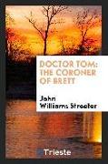 Cover-Bild zu Streeter, John Williams: Doctor Tom: The Coroner of Brett