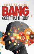 Cover-Bild zu Williams, Brett: Bang Goes That Theory