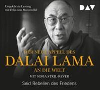 Cover-Bild zu Der neue Appell des Dalai Lama an die Welt. Seid Rebellen des Friedens von Dalai Lama, XIV.