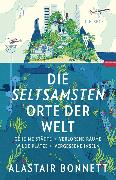 Cover-Bild zu Bonnett, Alastair: Die seltsamsten Orte der Welt (eBook)