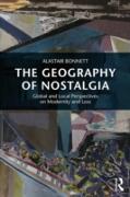 Cover-Bild zu Bonnett, Alastair: The Geography of Nostalgia (eBook)