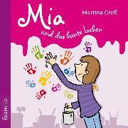 Cover-Bild zu Mia und das bunte Leben (Audio Download) von Groß, Martina