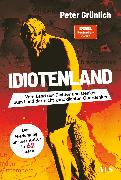 Cover-Bild zu Grünlich, Peter: Idiotenland (eBook)