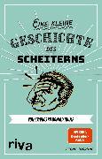 Cover-Bild zu Imgrund, Bernd: Eine kleine Geschichte des Scheiterns (eBook)