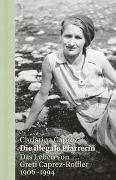 Cover-Bild zu Die illegale Pfarrerin von Caprez, Christina
